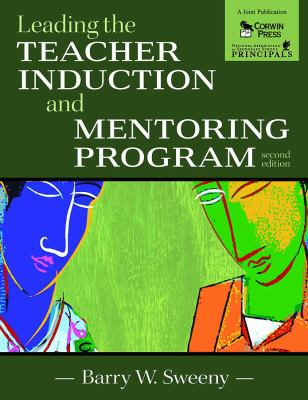 Leading the Teacher Induction and Mentoring Program 9781412944601