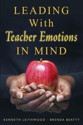Leading with Teacher Emotions in Mind 9781412941457