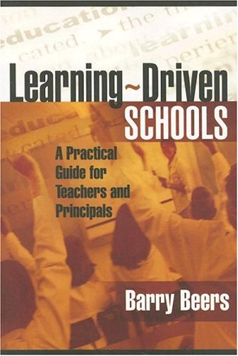 Learning-Driven Schools: A Practical Guide for Teachers and Principals 9781416603467