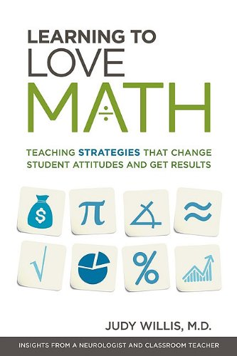 Learning to Love Math: Teaching Strategies That Change Student Attitudes and Get Results 9781416610366