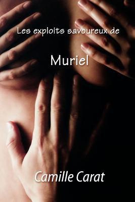 Les Exploits Savoureux de Muriel 9781412101486