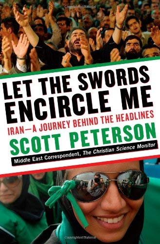 Let the Swords Encircle Me: Iran - A Journey Behind the Headlines 9781416597285