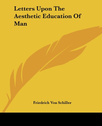 Letters Upon the Aesthetic Education of Man 9781419130038