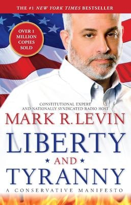 Liberty and Tyranny: A Conservative Manifesto 9781416562870
