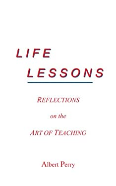 Life Lessons: Reflections on the Art of Teaching 9781418405816
