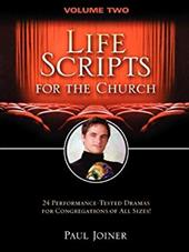 Life Scripts for the Church, Volume Two: 24 Performance-Tested Dramas for Congregations of Al L Sizes