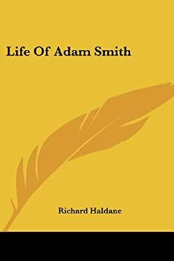 Life of Adam Smith 9781417970087