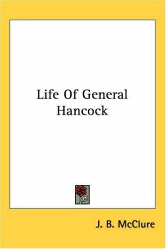 Life of General Hancock 9781417964734