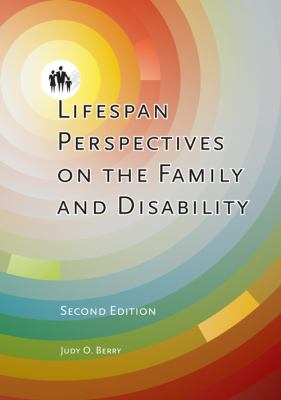 Lifespan Perspectives on the Family and Disability 9781416403791