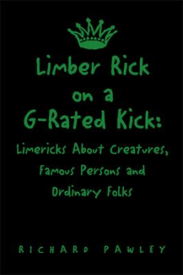 Limber Rick on A G-Rated Kick 9781413433463