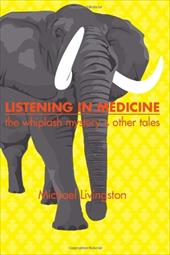 Listening in Medicine: The Whiplash Mystery & Other Tales 6176755