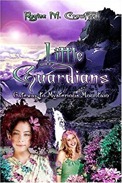 Little Guardians: Gateway to Mysterious Mountain 9781413795646