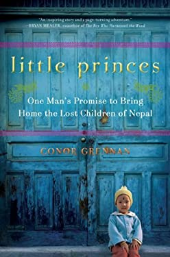 Little Princes: One Man's Promise to Bring Home the Lost Children of Nepal 9781410435279