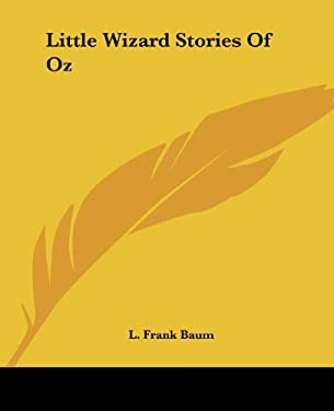 Little Wizard Stories of Oz 9781419130915