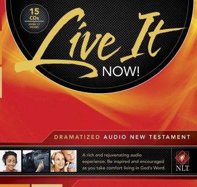 Live It Now! Dramatized Audio New Testament 9781414372259
