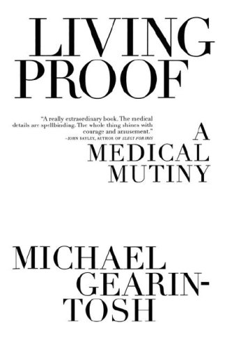 Living Proof: A Medical Mutiny 9781416577515