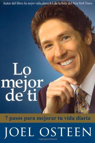 Lo Mejor de Ti: 7 Pasos Para Mejorar Tu Vida Diaria = Become a Better You 9781416541479