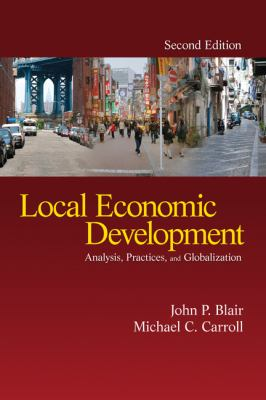 Local Economic Development: Analysis, Practices, and Globalization 9781412964838