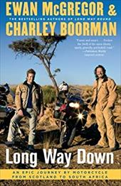 Long Way Down: An Epic Journey by Motorcycle from Scotland to South Africa 6238795