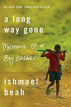 A Long Way Gone: Memoirs of a Boy Soldier 9781417828456