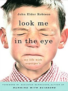 Look Me in the Eye: My Life with Asperger's 9781410403063
