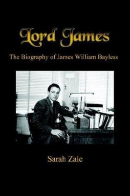 Lord James: The Biography of James William Bayless 9781410725776