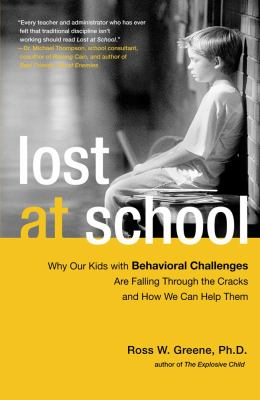 Lost at School: Why Our Kids with Behavioral Challenges Are Falling Through the Cracks and How We Can Help Them 9781416572275