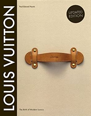 Louis Vuitton: The Birth of Modern Luxury Updated Edition 9781419705564