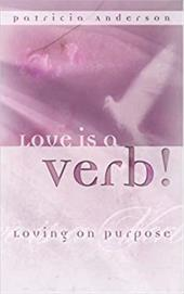 Love Is a Verb! Loving on Purpose 6214769