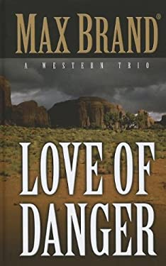 Love of Danger: A Western Trio 9781410451309
