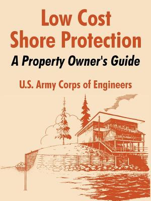 Low Cost Shore Protection: A Property Owner's Guide 9781410215017