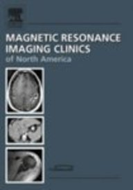 MR-Guided Interventions: An Issue of Magnetic Resonance Imaging Clinics 9781416027294
