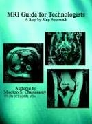 MRI Guide for Technologists: A Step by Step Approach 9781410781406