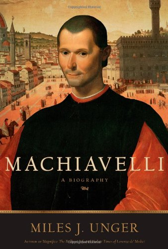 Machiavelli: A Biography 9781416556282