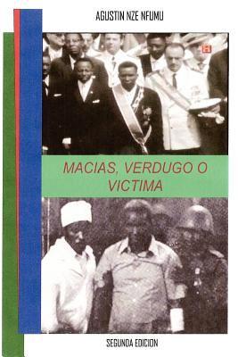 Macias, Verdugo O Victima 9781411683242