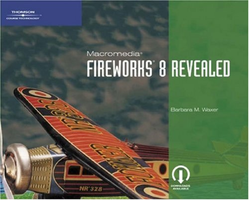 Macromedia Fireworks 8 Revealed 9781418843144