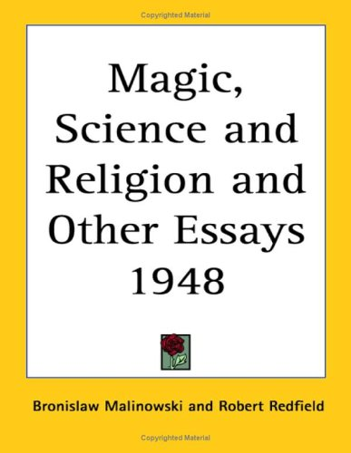 Magic, Science and Religion and Other Essays 1948