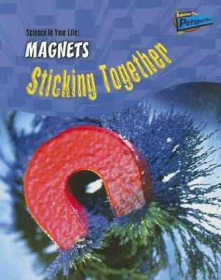 Magnets: Sticking Together! 9781410915634