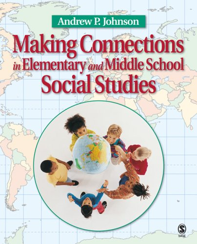 Making Connections in Elementary and Middle School Social Studies 9781412926645