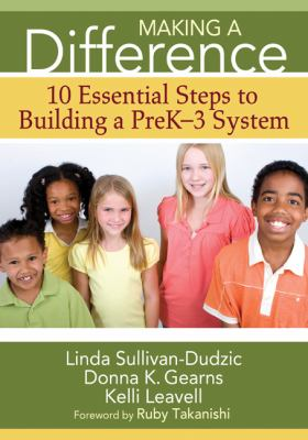Making a Difference: 10 Essential Steps to Building a PreK-3 System 9781412974233