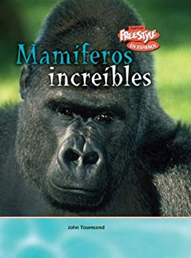 Mamiferos Increibles = Incredible Mammals 9781410930699