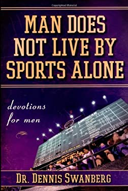 Man Does Not Live by Sports Alone: Devotions for Men 9781416535935
