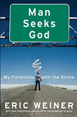 Man Seeks God: My Flirtations with the Divine 9781410446817