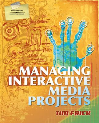 Managing Interactive Media Projects [With CDROM] 9781418050016