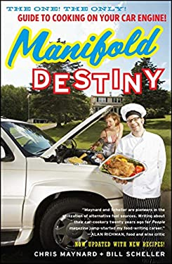 Manifold Destiny: The One! the Only! Guide to Cooking on Your Car Engine! 9781416596233