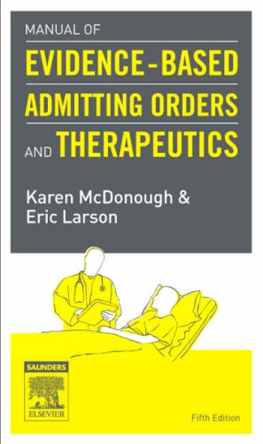 Manual of Evidence-Based Admitting Orders and Therapeutics 9781416031963