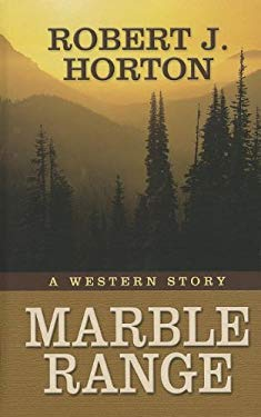 Marble Range: A Western Story 9781410451330