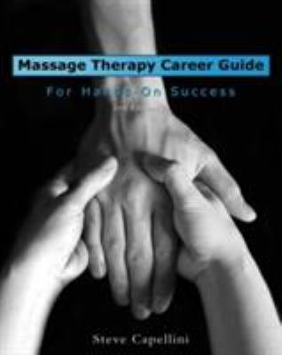 Massage Therapy Career Guide for Hands-On Success - 2nd Edition