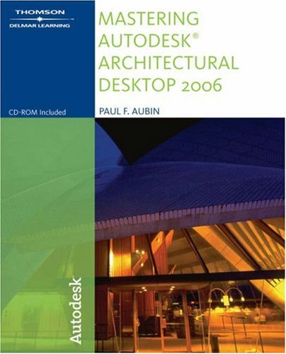 Mastering Autodesk Architectural Desktop 2006 [With CDROM] 9781418020521