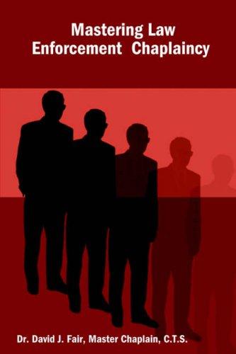 Mastering Law Enforcement Chaplaincy 9781411627369